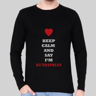 Keep Calm And Say I'm kundaprian – Full Sleeve – T-Shirt Men's