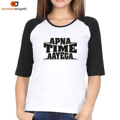 Apna Time Aayega Raglan T-Shirt – Women's